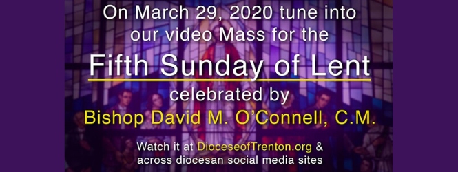 Bishop message of encouragement, Bishop & parishes to celebrate Mass via internet for Fifth Sunday of Lent