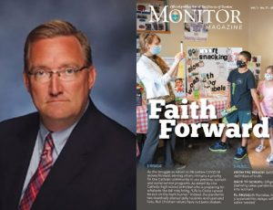 Greetings from the Diocese's new superintendent of schools; New Monitor magazine now available