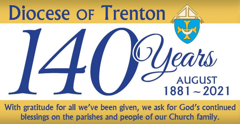 Diocese of Trenton Celebrates 140 years • Clergy appointments